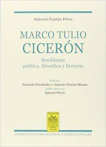 Marco Tulio Cicerón - Antonio Fontán Pérez - Ignacio Peyró