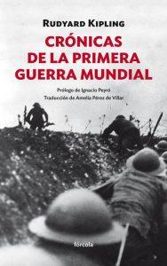 Crónicas de la primera guerra mundial - Rudyard Kipling - Prólogo de Ignacio Peyró